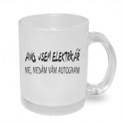 Ano, jsem elektrikář. Ne, nedám vám autogram - Originální dárkový hrnek s potiskem, dárek pro elektrikáře