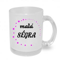 Malá Ségra - Originální dárkový hrnek s potiskem pro sestru