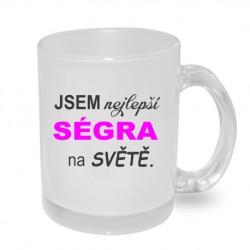 Jsem nejlepší Ségra na světě - Originální dárkový hrnek s potiskem pro sestru