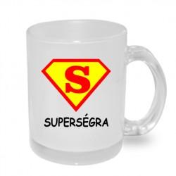 Super Ségra ve znaku supermena - Originální dárkový hrnek s potiskem pro sestru