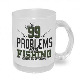 Dárkový originální hrnek s potiskem - I ´ve got 99 problems and FISHING solves all of them!