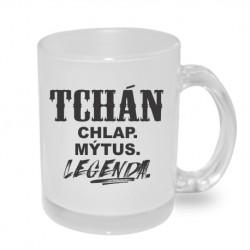 Tchán, chlap, mýtus, legenda - Originální hrnek s potiskem, dárek pro Tchána