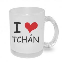 I love tchán - Originální hrnek s potiskem, dárek pro Tchána