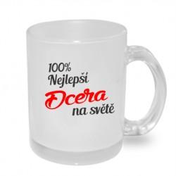 100% nejlepší dcera na světě - Originální dárkový hrnek s potiskem, dárek pro dceru