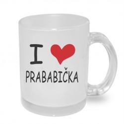 I love prababičku - Originální dárkový hrnek s potiskem, dárek pro Prababičku